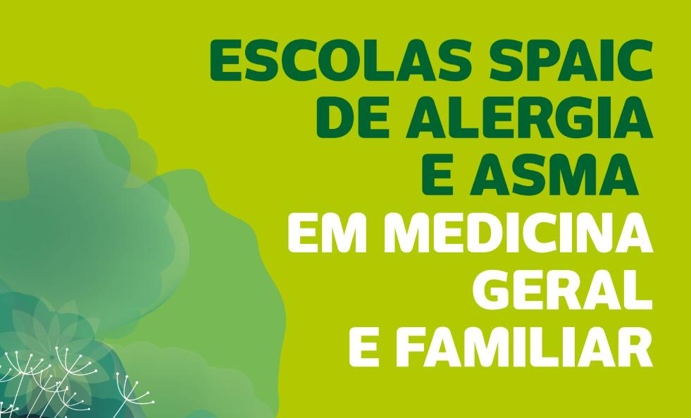 ESCOLAS SPAIC DE ASMA E ALERGIA PARA MEDICINA GERAL E FAMILIAR